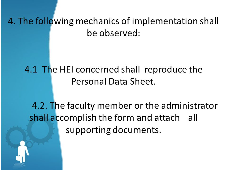 4. The following mechanics of implementation shall be observed: