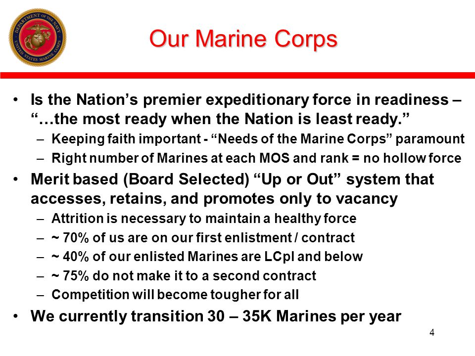Our Marine Corps Is the Nation's premier expeditionary force in readiness – …the most ready when the Nation is least ready.