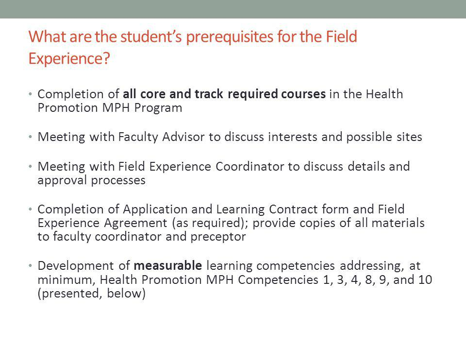 What are the student's prerequisites for the Field Experience