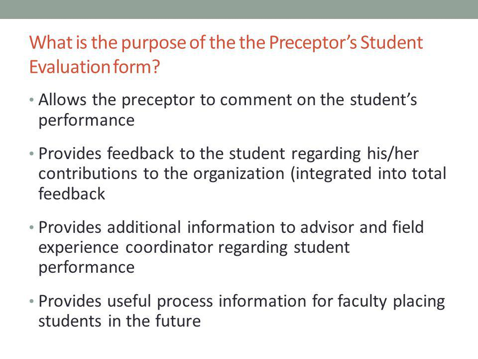 What is the purpose of the the Preceptor's Student Evaluation form
