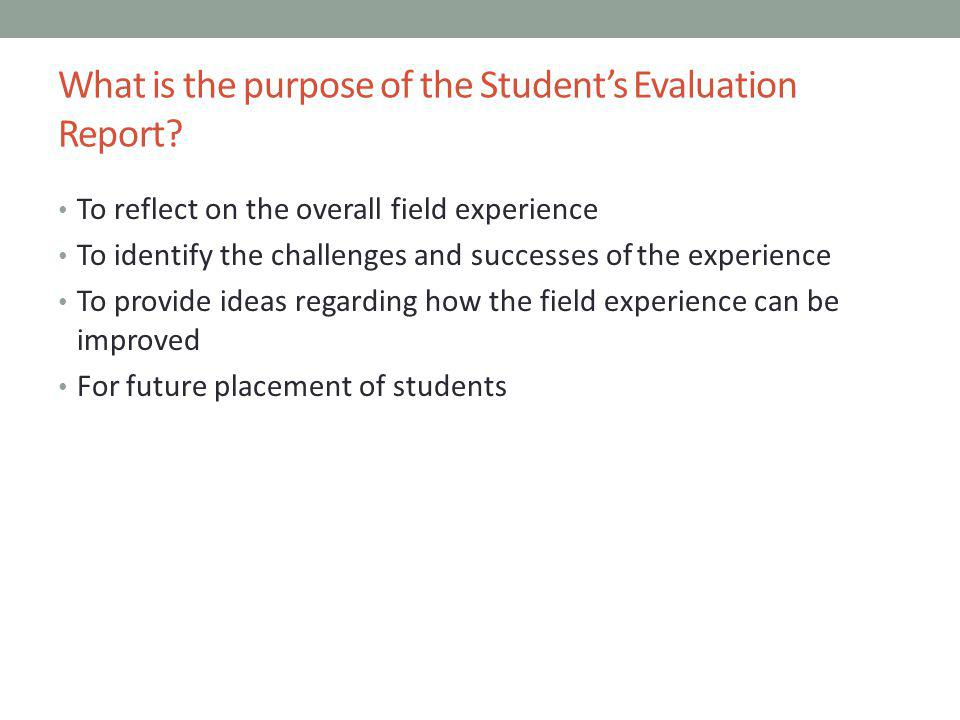 What is the purpose of the Student's Evaluation Report