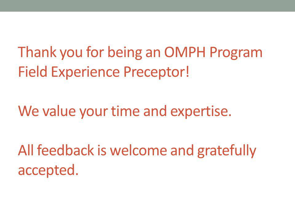 Thank you for being an OMPH Program Field Experience Preceptor