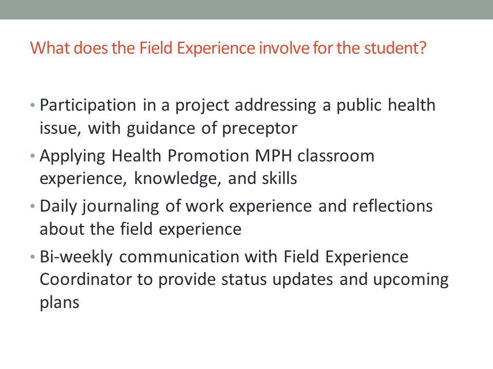 What does the Field Experience involve for the student