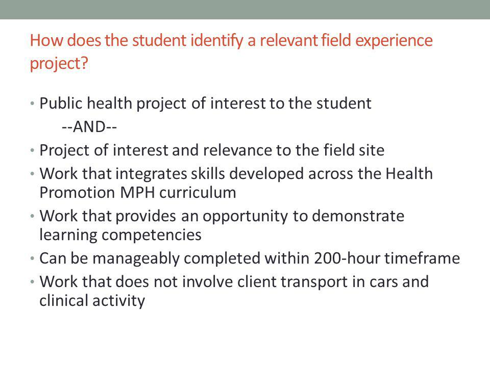How does the student identify a relevant field experience project