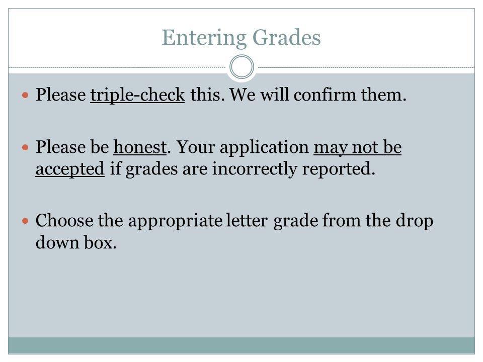Entering Grades Please triple-check this. We will confirm them.