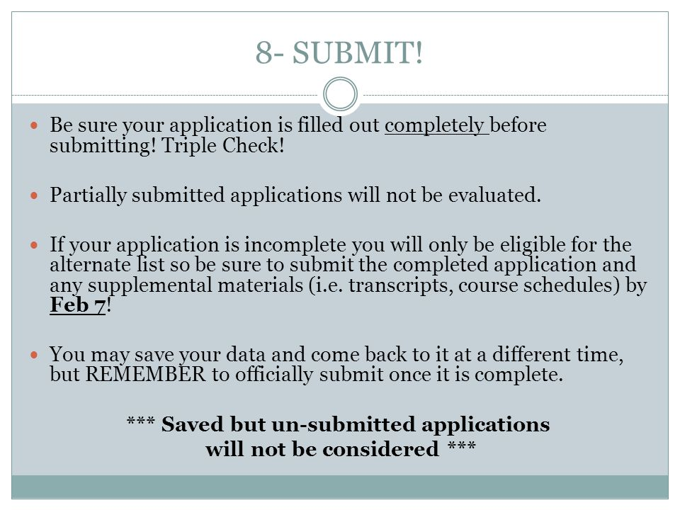 *** Saved but un-submitted applications will not be considered ***