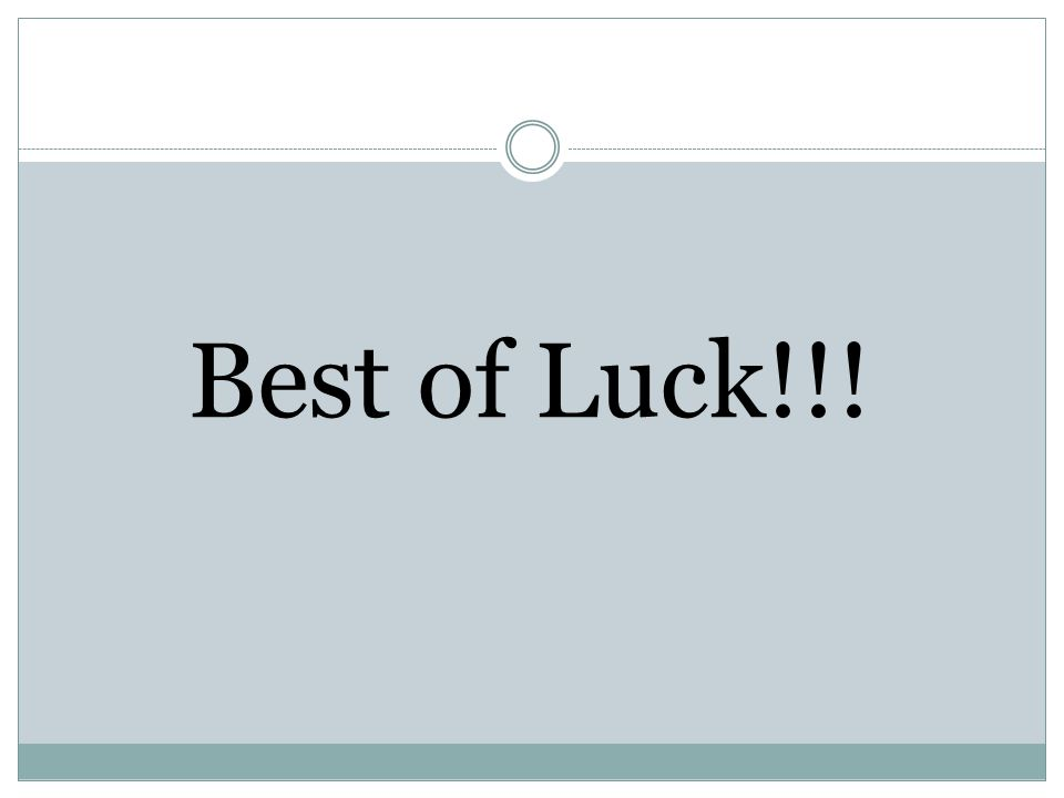 Best of Luck!!!