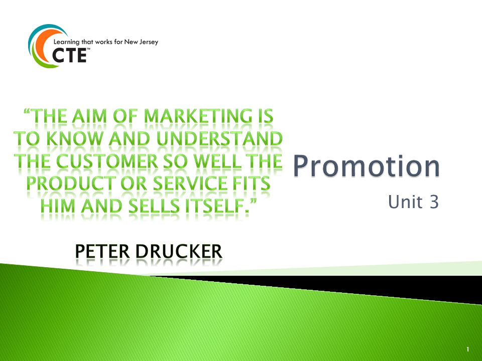 Promotion The aim of marketing is to know and understand the customer so well the product or service fits him and sells itself.
