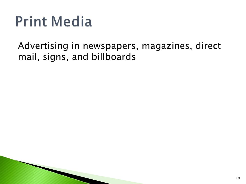 Print Media Advertising in newspapers, magazines, direct mail, signs, and billboards