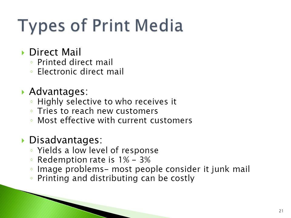 Types of Print Media Direct Mail Advantages: Disadvantages: