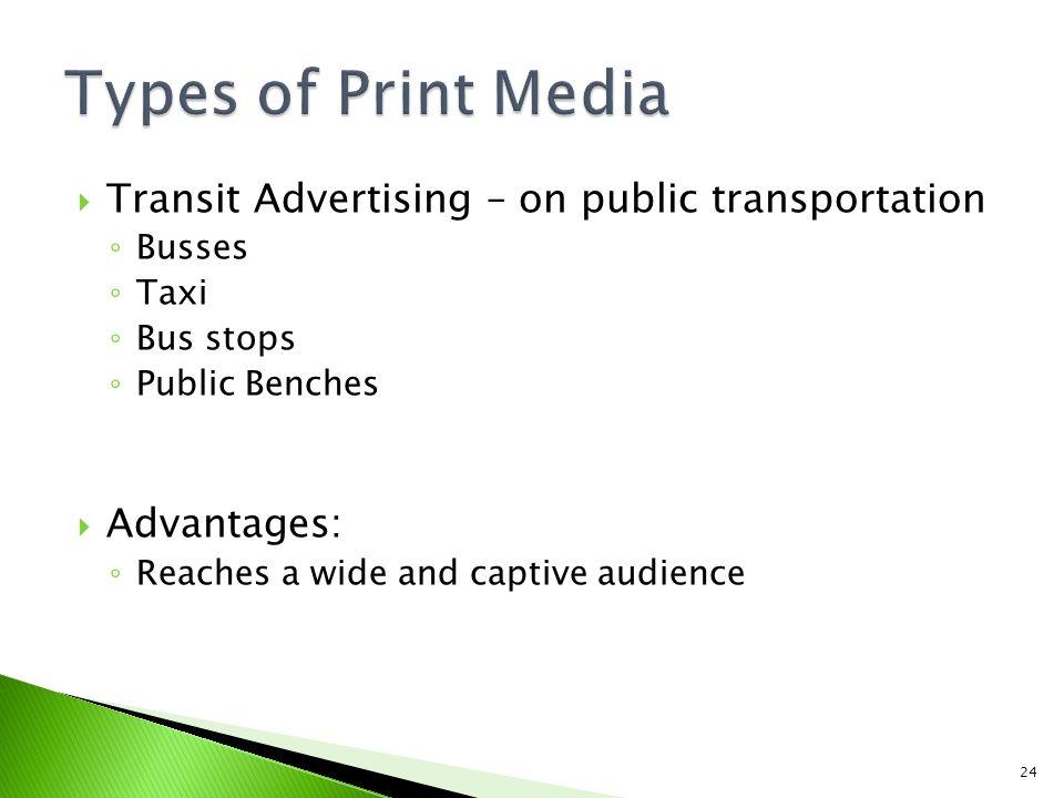 Types of Print Media Transit Advertising – on public transportation