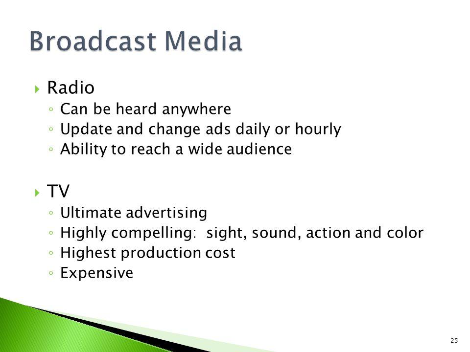Broadcast Media Radio TV Can be heard anywhere