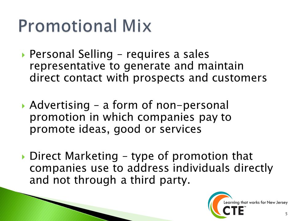 Promotional Mix Personal Selling – requires a sales representative to generate and maintain direct contact with prospects and customers.