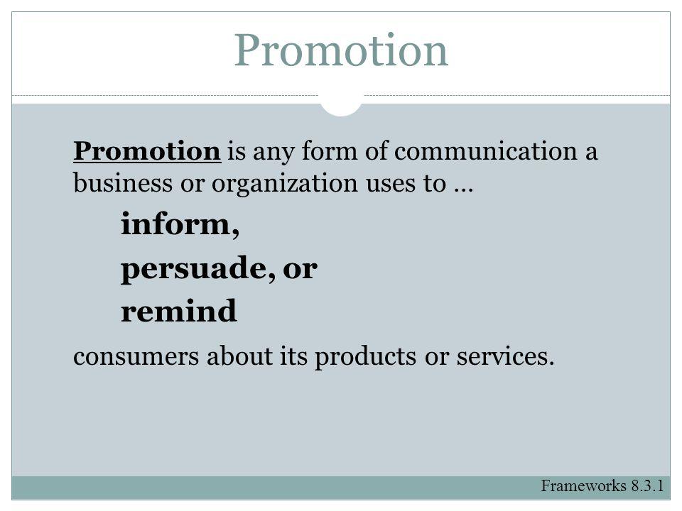 Promotion inform, persuade, or remind