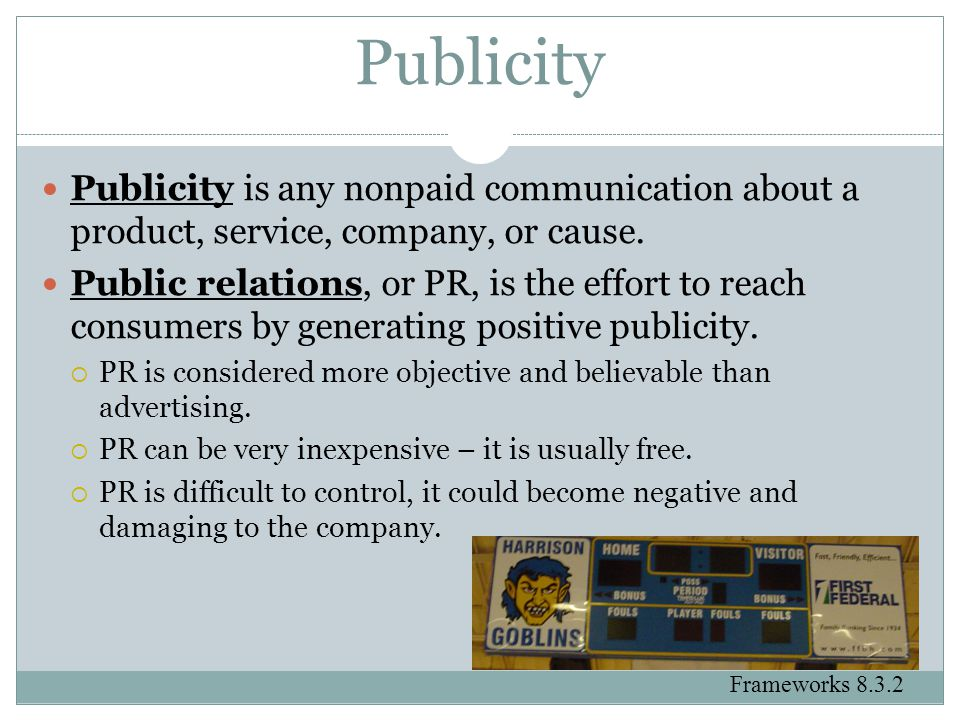 Publicity Publicity is any nonpaid communication about a product, service, company, or cause.