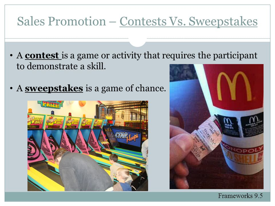 Sales Promotion – Contests Vs. Sweepstakes