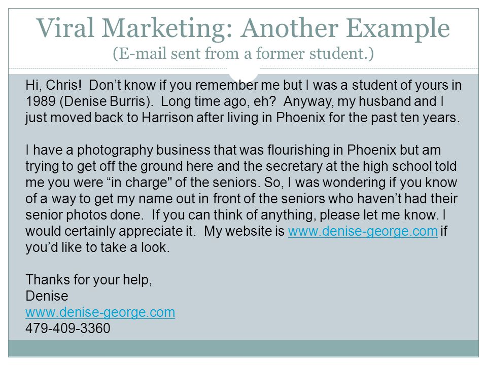 Viral Marketing: Another Example (E-mail sent from a former student.)