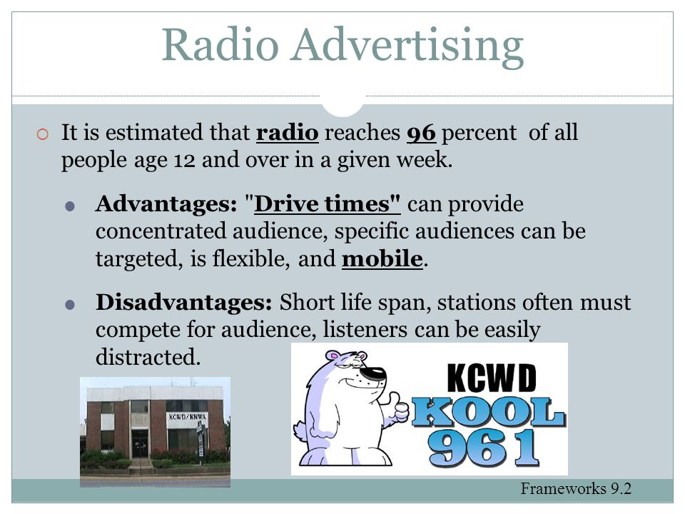 Radio Advertising It is estimated that radio reaches 96 percent of all people age 12 and over in a given week.