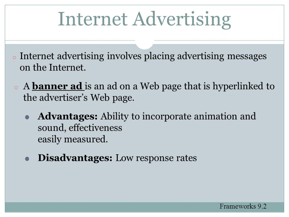 Internet Advertising Internet advertising involves placing advertising messages on the Internet.