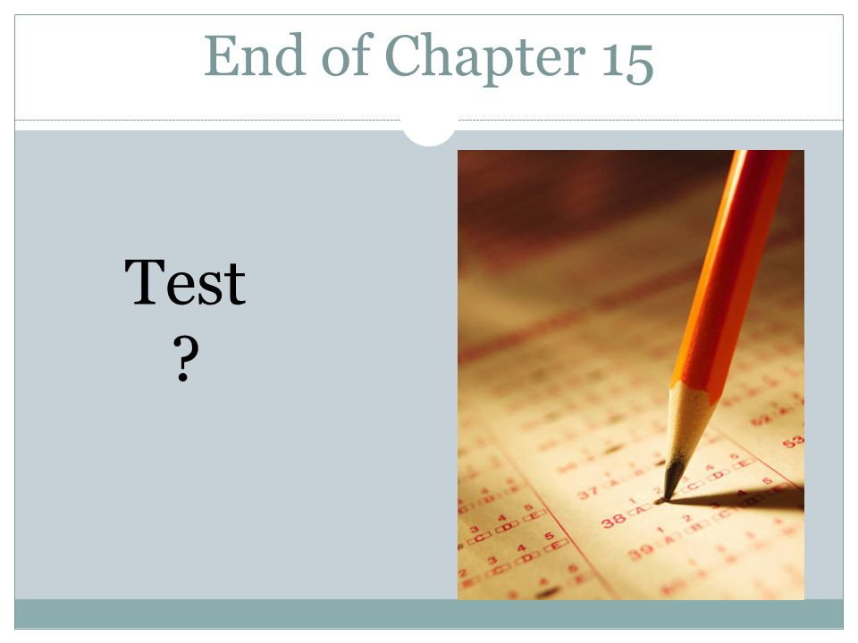End of Chapter 15 Test