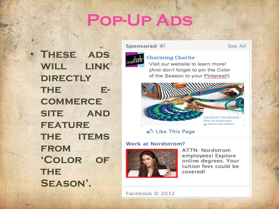 Pop-Up Ads These ads will link directly the e-commerce site and feature the items from 'Color of the Season'.