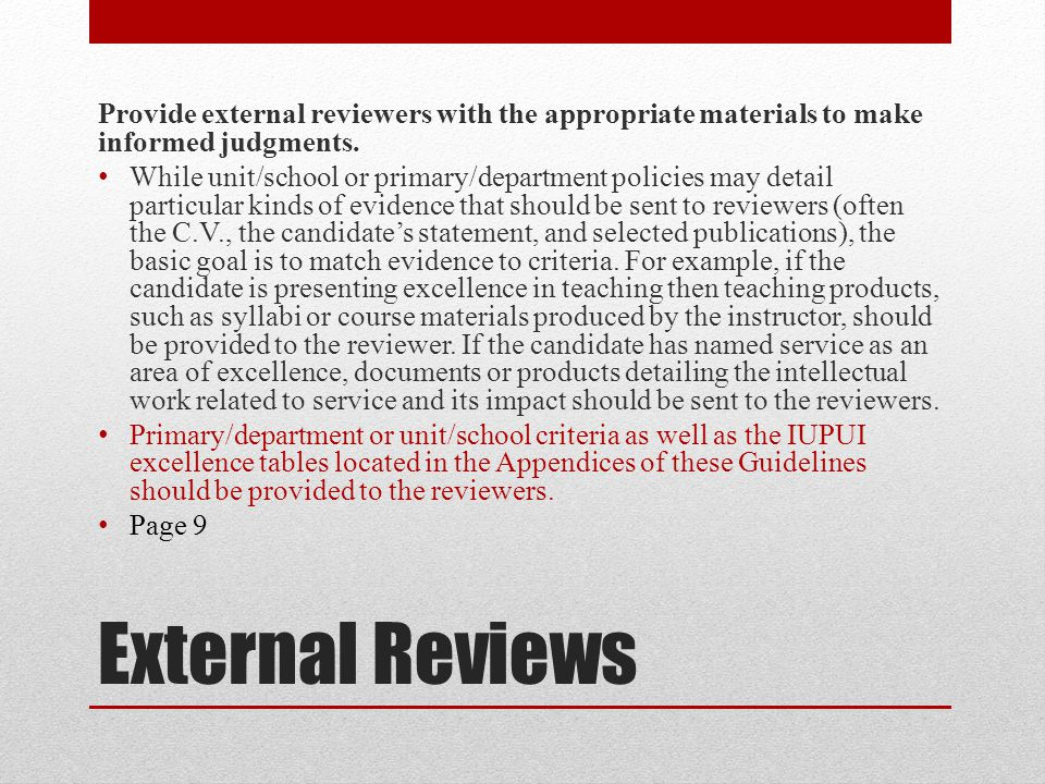 Provide external reviewers with the appropriate materials to make informed judgments.