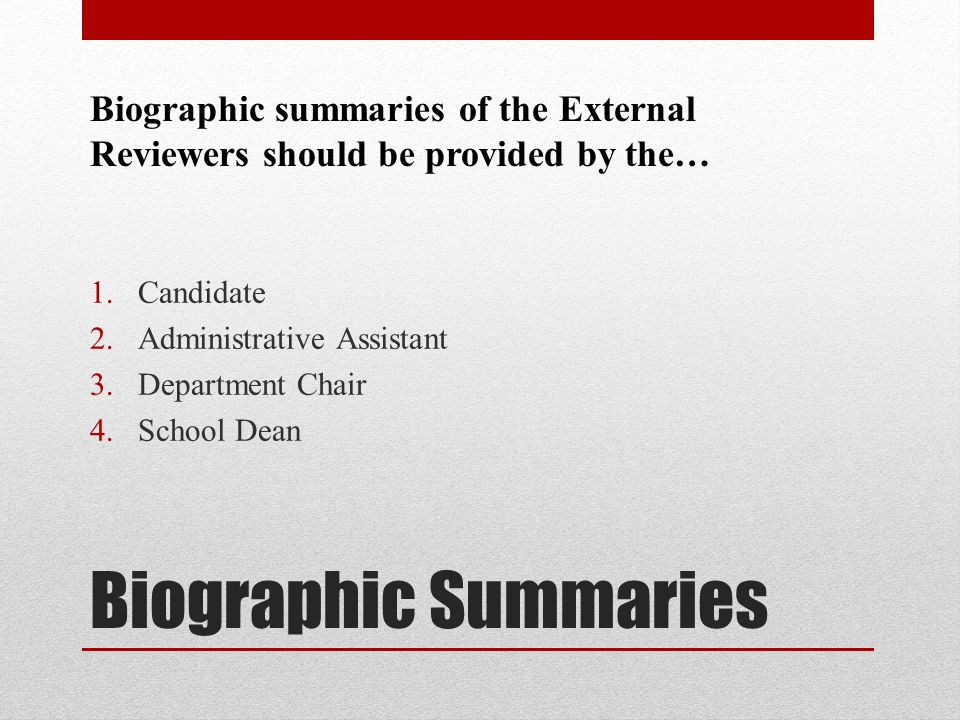 Biographic summaries of the External Reviewers should be provided by the…