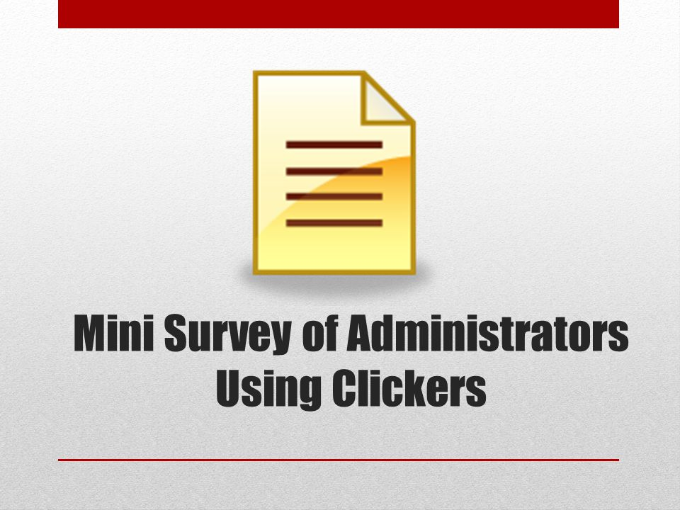Mini Survey of Administrators Using Clickers