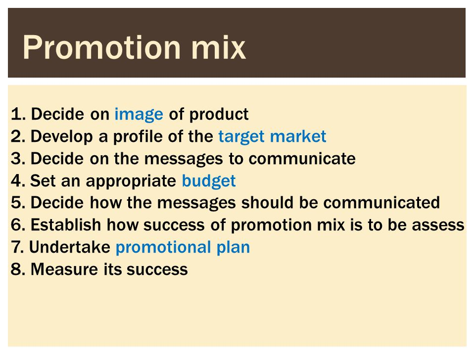 Promotion mix 1. Decide on image of product