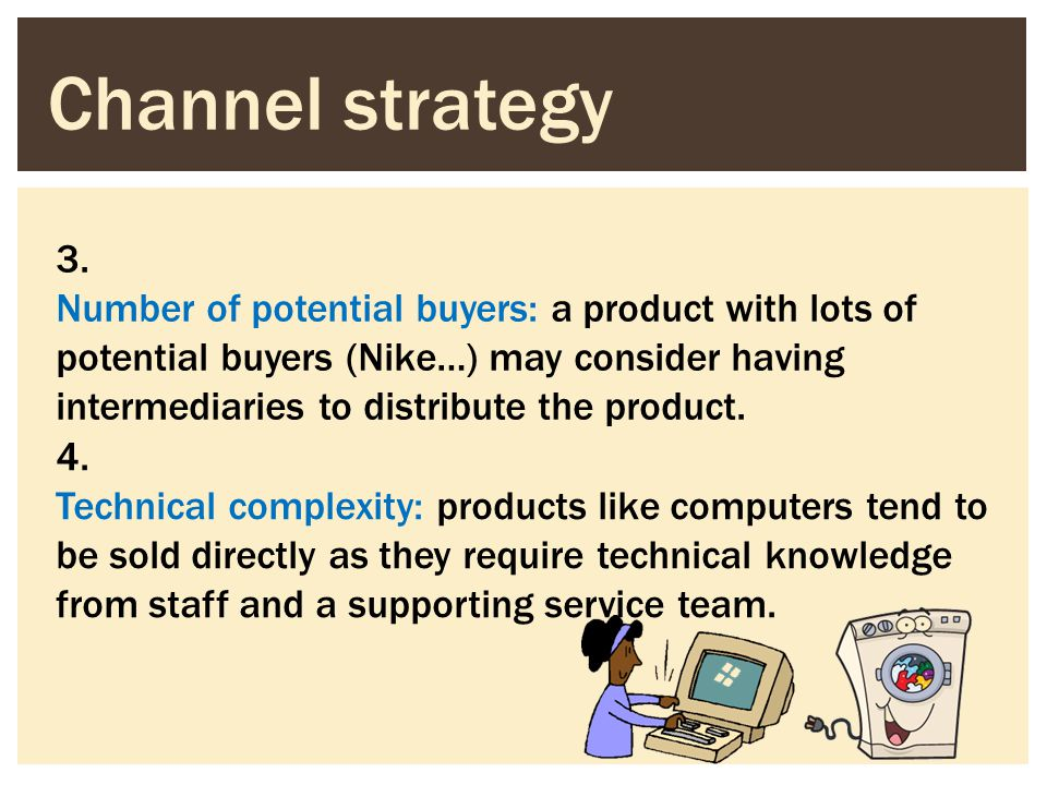 Channel strategy 3.