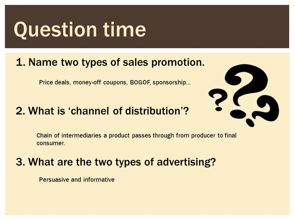 Question time 1. Name two types of sales promotion.
