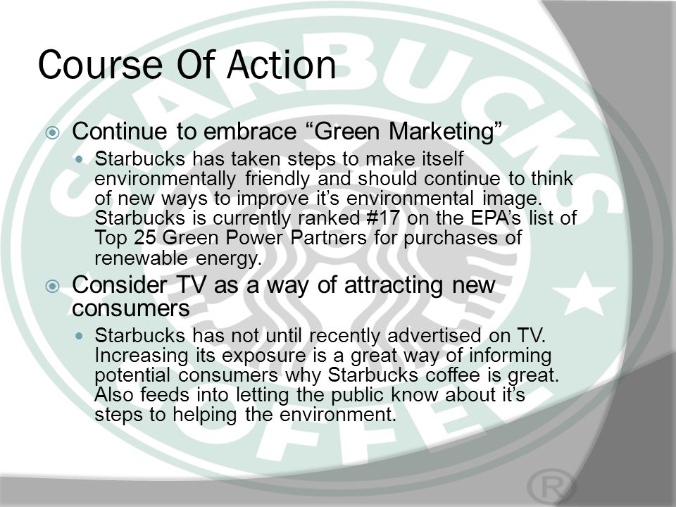 Course Of Action Continue to embrace Green Marketing