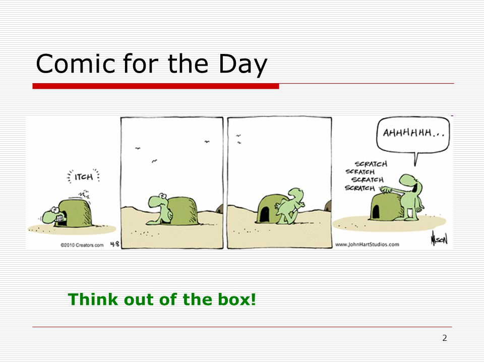 Comic for the Day Think out of the box!