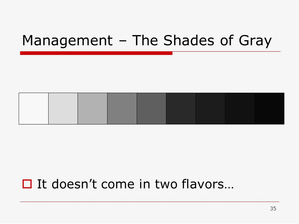 Management – The Shades of Gray