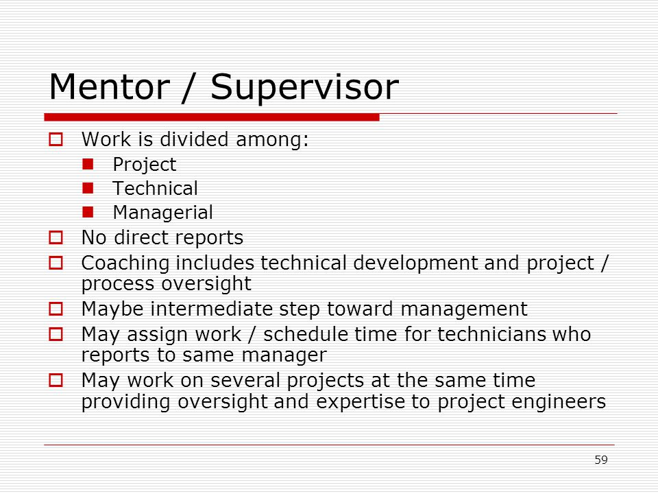 Mentor / Supervisor Work is divided among: No direct reports
