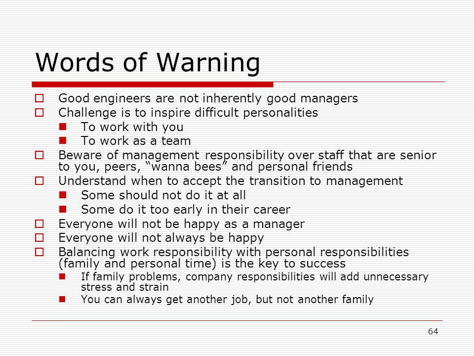 Words of Warning Good engineers are not inherently good managers