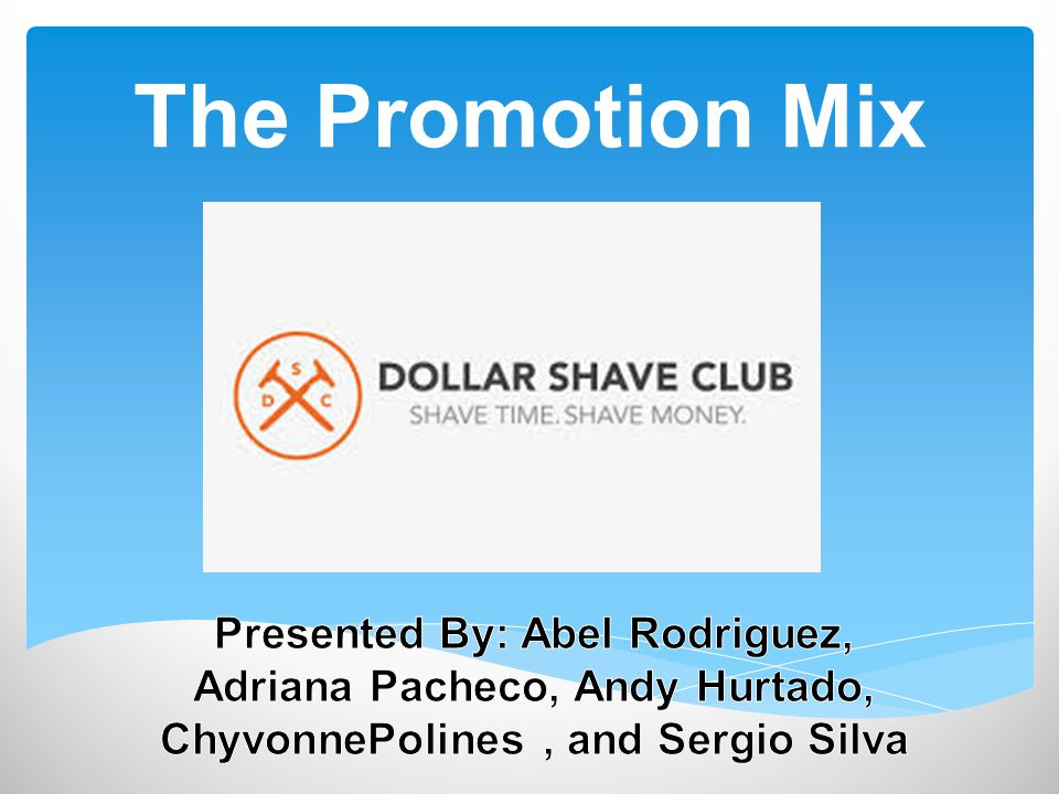 The Promotion Mix Presented By: Abel Rodriguez, Adriana Pacheco, Andy Hurtado, ChyvonnePolines , and Sergio Silva.