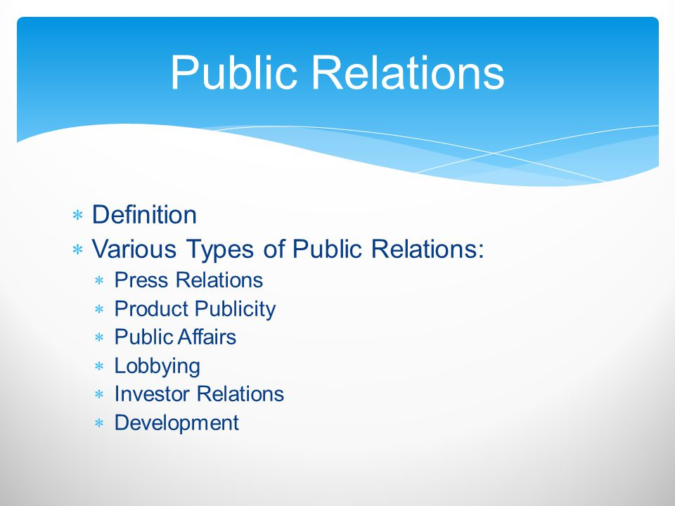 Public Relations Definition Various Types of Public Relations: