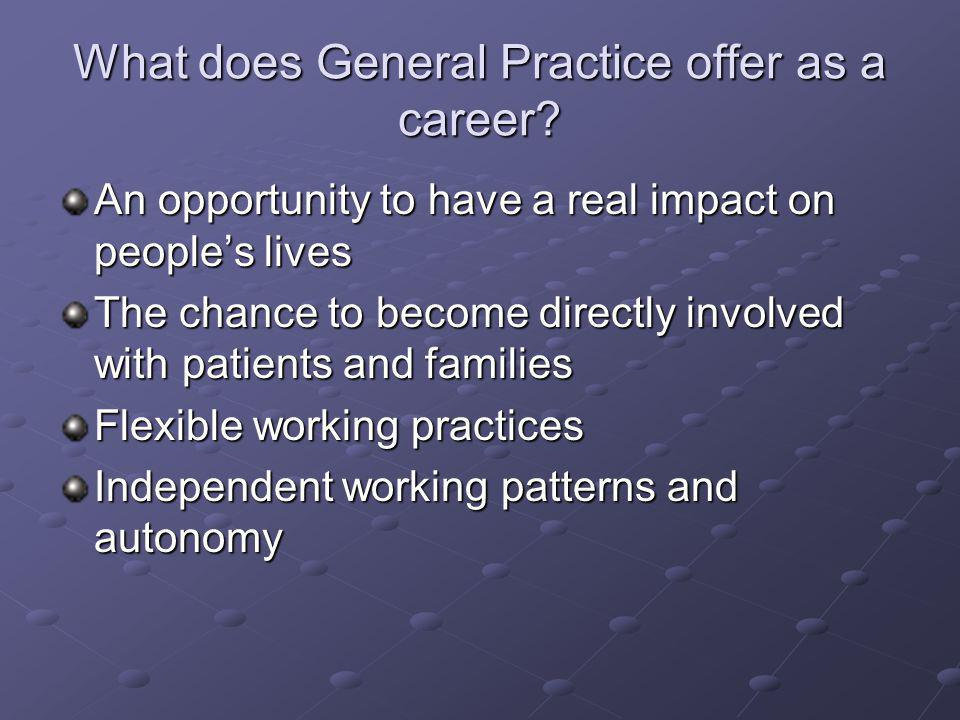 What does General Practice offer as a career