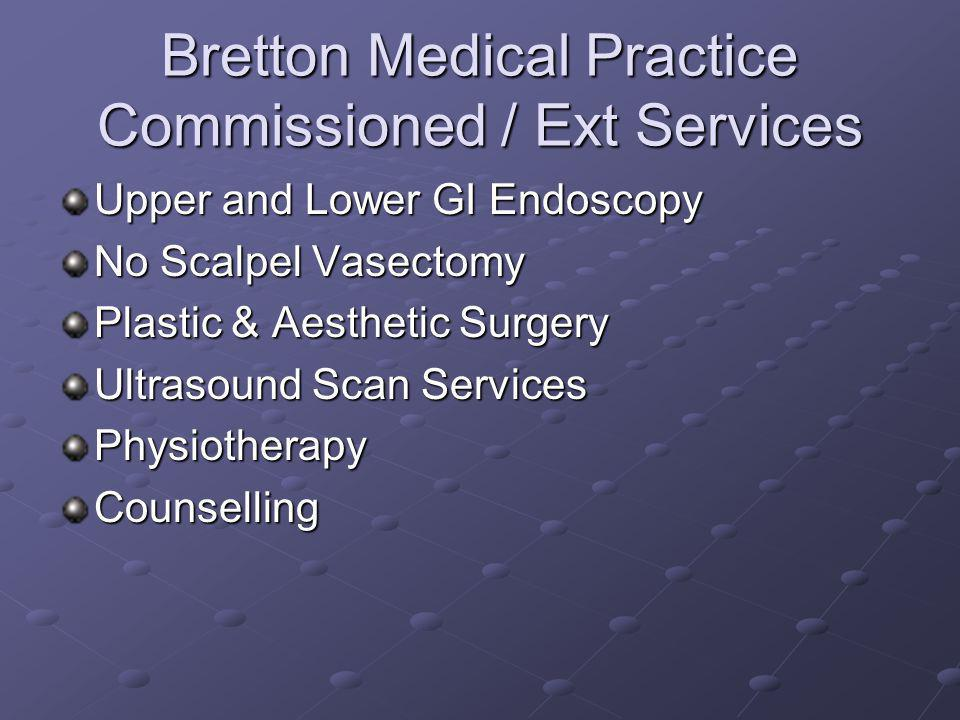 Bretton Medical Practice Commissioned / Ext Services