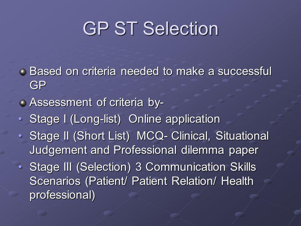 GP ST Selection Based on criteria needed to make a successful GP