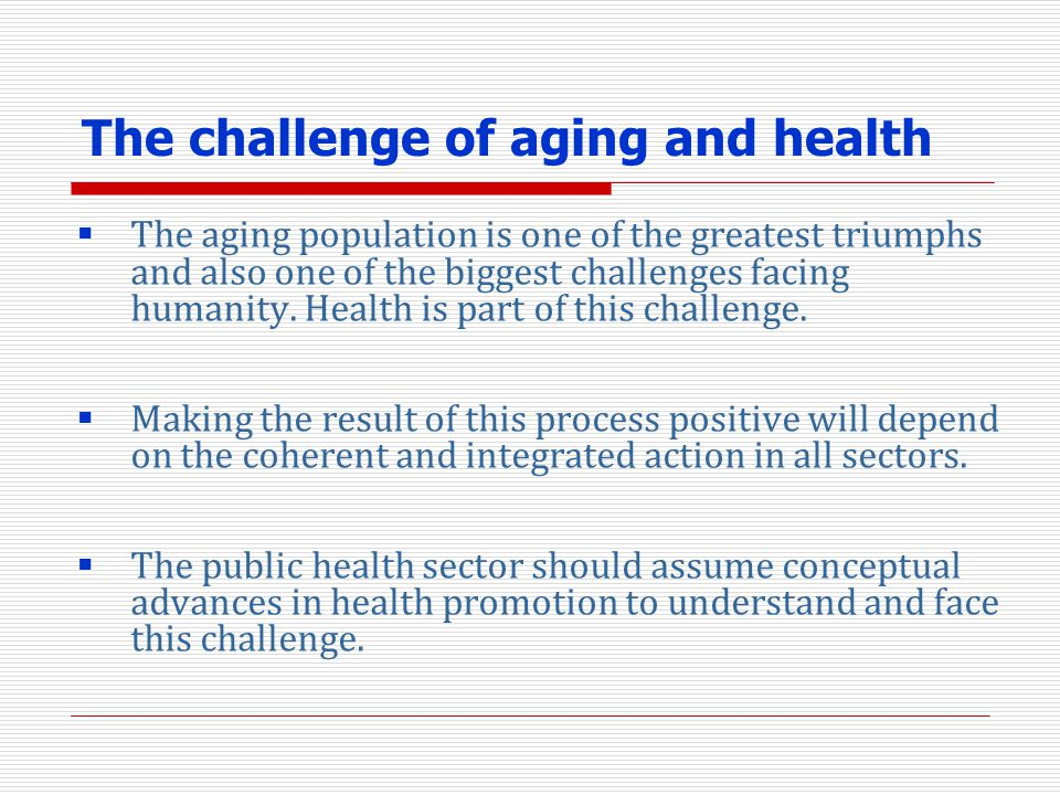 The challenge of aging and health