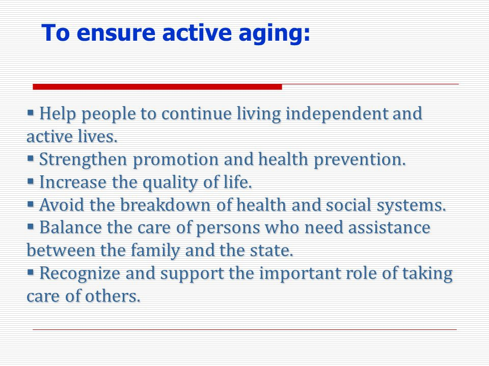 To ensure active aging: