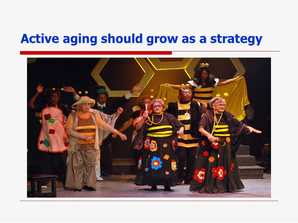 Active aging should grow as a strategy