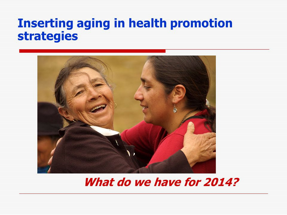 Inserting aging in health promotion strategies