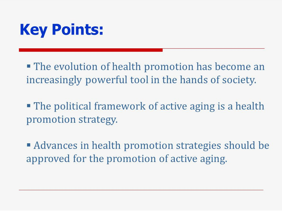 Key Points: The evolution of health promotion has become an increasingly powerful tool in the hands of society.