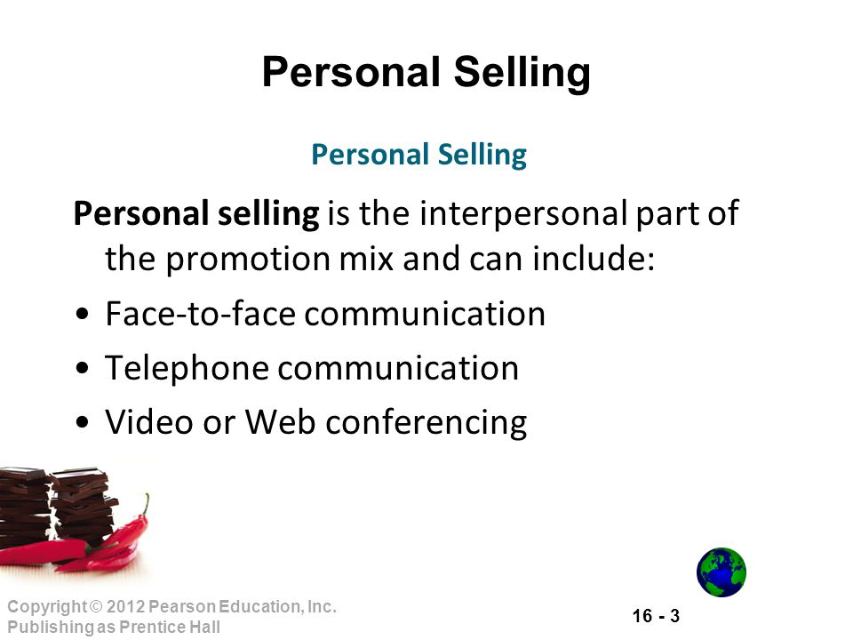 Personal Selling Personal Selling. Personal selling is the interpersonal part of the promotion mix and can include: