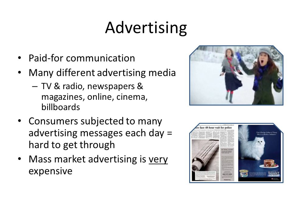 Advertising Paid-for communication Many different advertising media