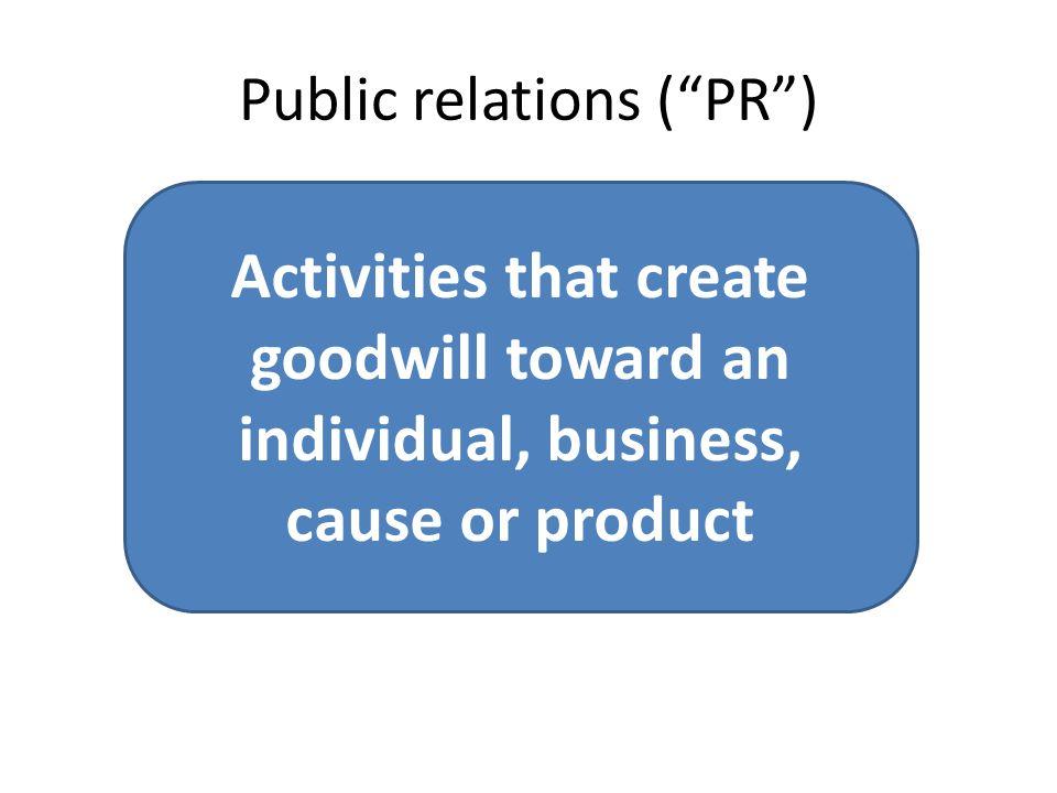 Public relations ( PR )