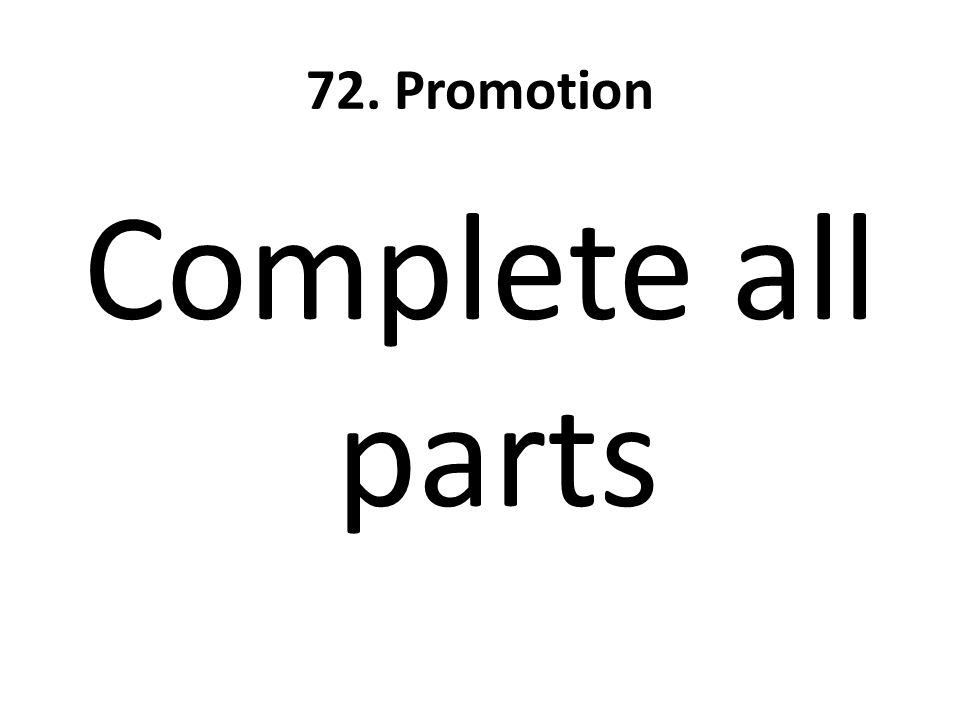 72. Promotion Complete all parts